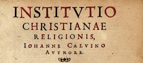 Inleidende woorden op de samenvatting van de Institutie van Johannes Calvijn